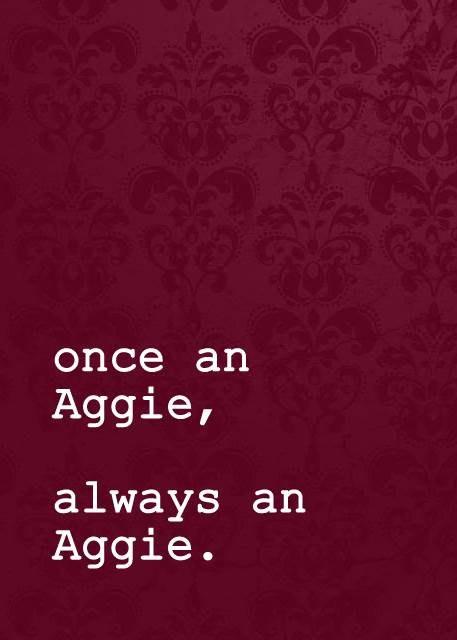 Once an Aggie, always an Aggie digital print!      I love Texas A! : )