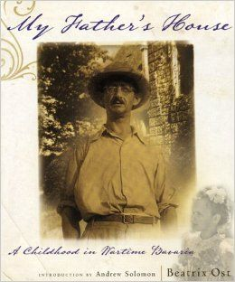 My Father's House: A Childhood in Wartime Bavaria: Beatrix Ost: 9781933527109: Amazon.com: Books
