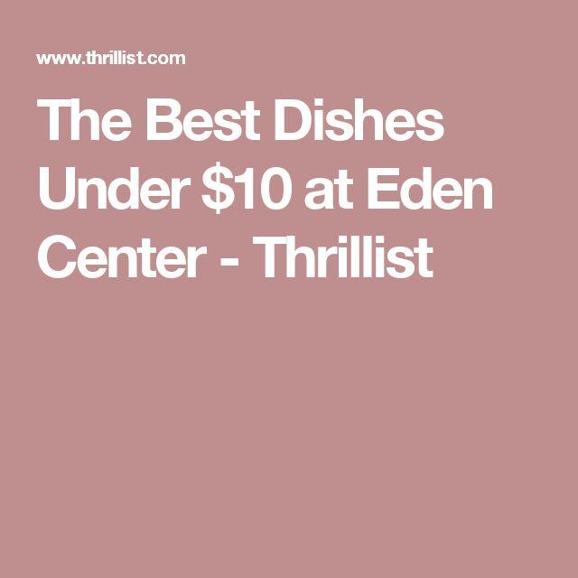 The Best Dishes Under $10 at Eden Center - Thrillist