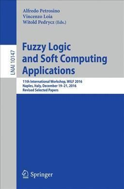 Fuzzy Logic and Soft Computing Applications: 11th International Workshop, Wilf 2016, Naples, Italy, December 19-2...
