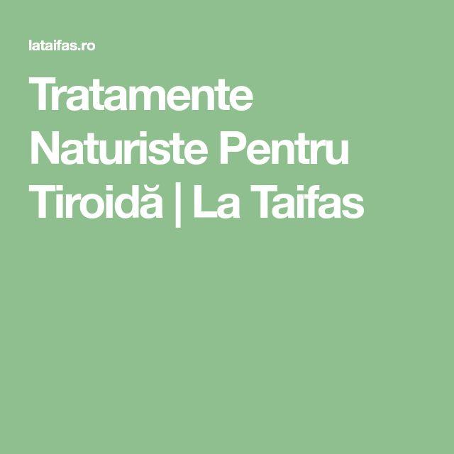 Tratamente Naturiste Pentru Tiroidă | La Taifas