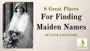 A list of top genealogy resources to help you find your ancestor's maiden names, and add new branches to your family tree!