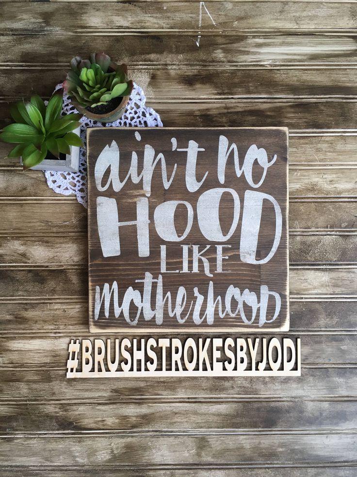 Ain't no hood like motherhood, rustic wood sign, handpainted wooden sign, mom sign, wooden signs, wood signs, funny signs, rustic wood decor by BrushstrokesByJodi on Etsy https://www.etsy.com/ca/listing/527122061/aint-no-hood-like-motherhood-rustic-wood