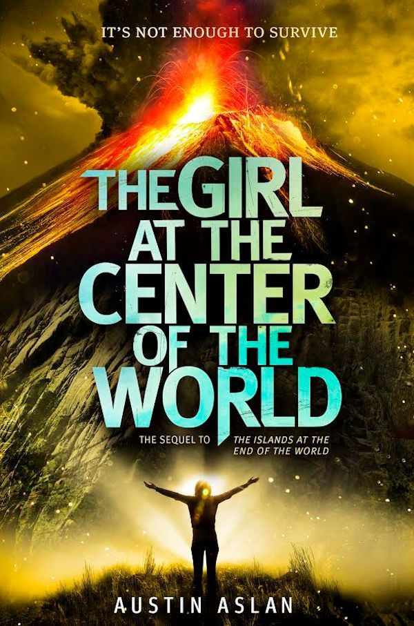 The Girl at the Center of the World - Austin Aslan