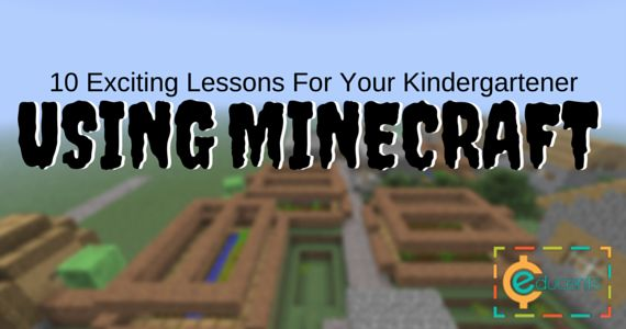 10 Exciting lessons for your Kindergartener using MINECRAFT!