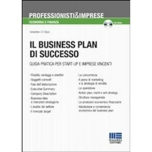 Business plan di successo. Guida pratica per start-up e imprese vincenti. Con CD-ROM.