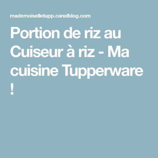 Portion de riz au Cuiseur à riz - Ma cuisine Tupperware !