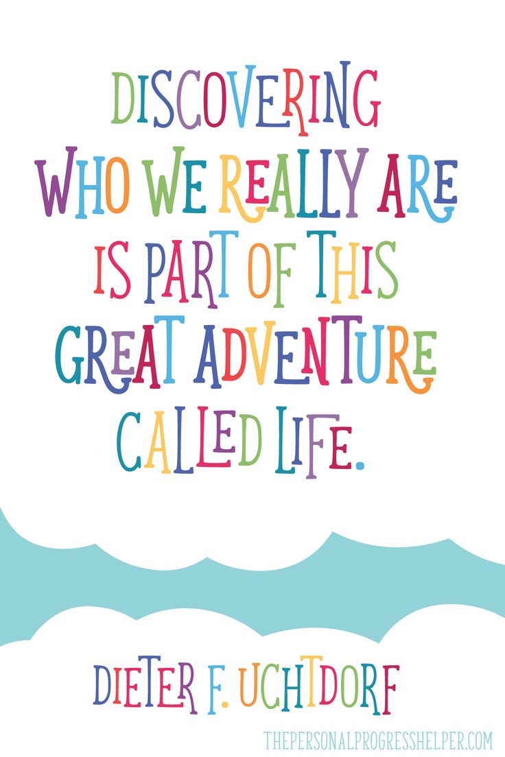 """FREE 4x6 Printable """"Discovering who we really are is part of this great adventure called life."""" Dieter F. Uchtdorf"""