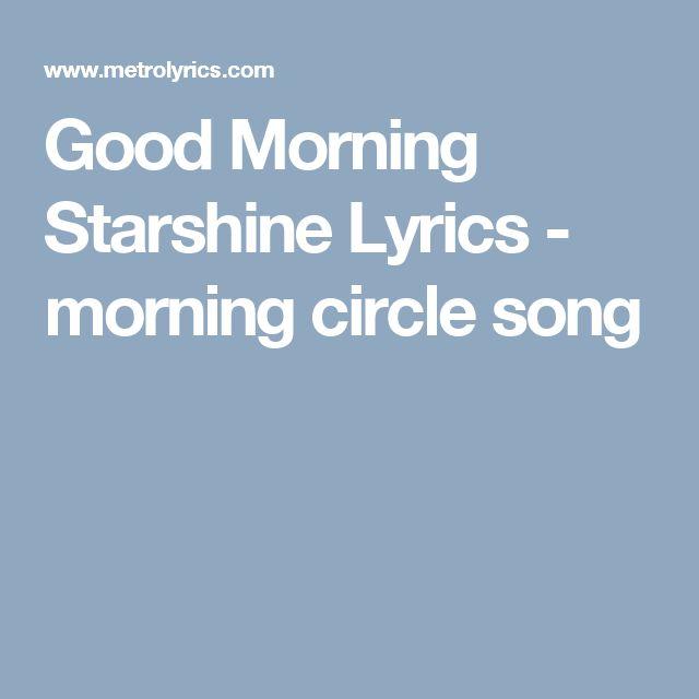Good Morning Starshine Lyrics  - morning circle song