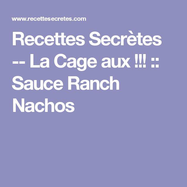 Recettes Secrètes -- La Cage aux  !!! ::  Sauce Ranch Nachos