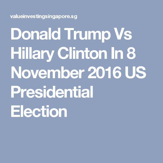 Donald Trump Vs Hillary Clinton In 8 November 2016 US Presidential Election