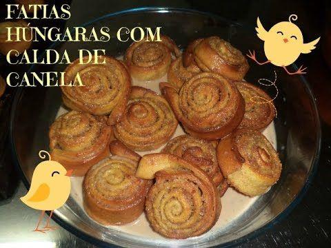 PASSE ADIANTE-FATIAS HÚNGARAS COM CALDA DE CANELA - YouTube