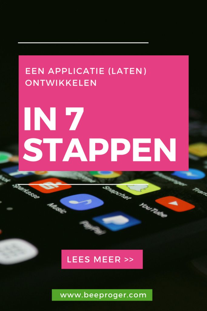 In 7 stappen een mobiele- of webapplicatie (laten) ontwikkelen