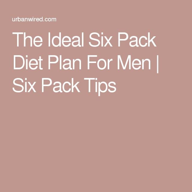 The Ideal Six Pack Diet Plan For Men | Six Pack Tips