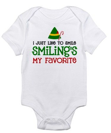 """Christmas Gifts for the Baby:  """"I Just Like to Smile.  Smiling's My Favorite.""""  --> Elf Movie """"Smiling"""" Baby Onesie Bodysuit @ Cafe Press"""