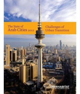 """UN-Habitat's report: The State for Arab Cities 2012"""" on urbanization in Arab States"""