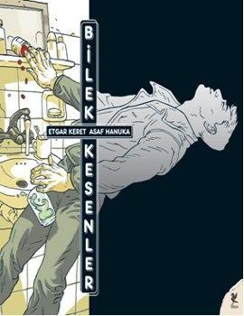 Bilek Kesenler, çağımızın yalnızlıklarını ve yanlışlıklarını, bu defa çizgi romanda ölümsüzleştiriyor. www.idefix.com/kitap/bilek-kesenler-etgar-keret/tanim.asp?sid=S4VICJQBBK7KOONFZKZG: Kesenl Etgar, Editörün Gör, Sirens Yayınları, Gör Dediği, Bilek Kesenl