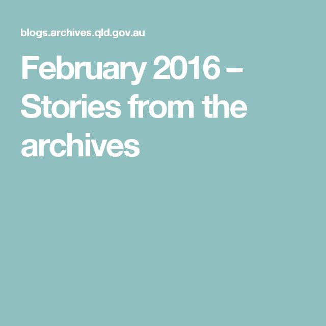 February 2016 – Stories from the archives