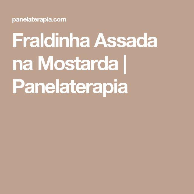 Fraldinha Assada na Mostarda  |   Panelaterapia