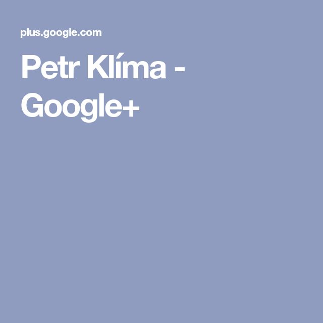 Petr Klíma - Google+