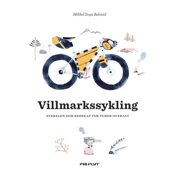 Villmarkssykling - Sykkelen som redskap for turer overalt