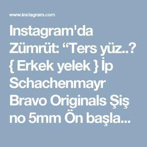 """Instagram'da Zümrüt: """"Ters yüz..🙃 { Erkek yelek } İp Schachenmayr Bravo Originals Şiş no 5mm Ön başlangıç sayısı 35 Kol altı eksiltme tek seferde ıkı taraftanda…"""" • Instagram"""
