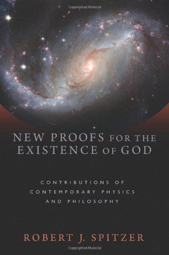 Bestseller Books Online New Proofs for the Existence of God: Contributions of Contemporary Physics and Philosophy Robert J. Spitzer $18.48  - http://www.ebooknetworking.net/books_detail-0802863833.html