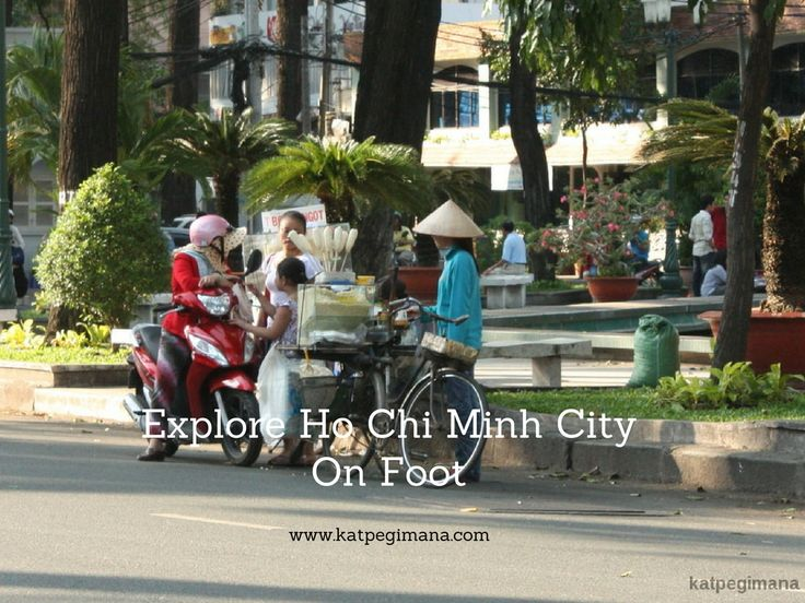 A quick guide on what you can see if you explore Ho Chi Minh City on foot.
