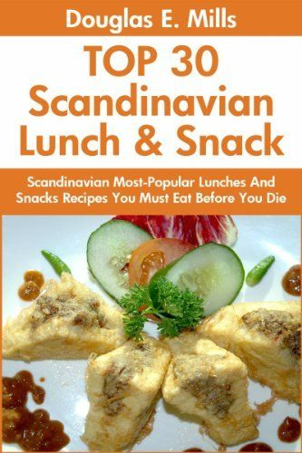 Top 30 Scandinavian Most-Popular Lunch And Snack Recipes by Douglas E. Mills, http://www.amazon.com/dp/B00IGF2QIA/ref=cm_sw_r_pi_dp_yYnbtb05J7WER