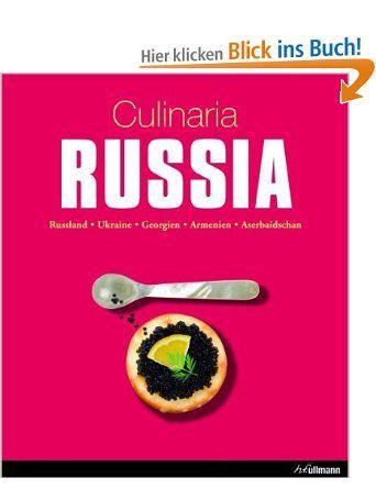 Culinaria Russia: Russland, Ukraine, Georgien, Armenien, Aserbaidschan: Amazon.de: Marion Trutter: Bücher