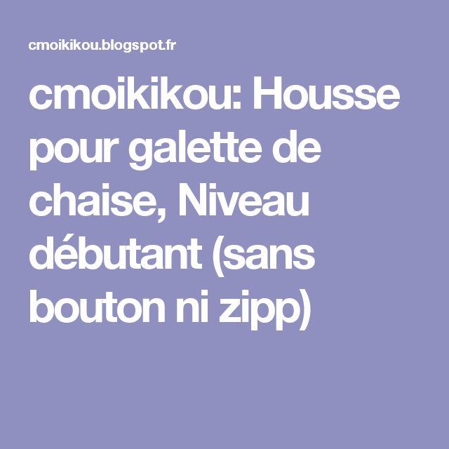 cmoikikou: Housse pour galette de chaise, Niveau débutant (sans bouton ni zipp)