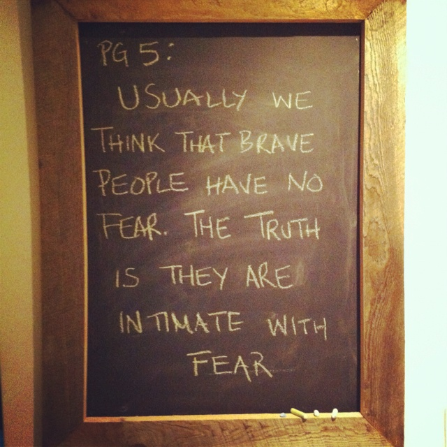 Words by Pema at Breathe Yoga Studio    Do be afraid with fear, fear can only control you if you let it.