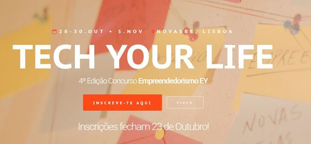 4th Edition  Concurso Empreendedorismo EY  Tech Your Life Contest  Apply until 23 OUT 2016 by EY and NOVASBE
