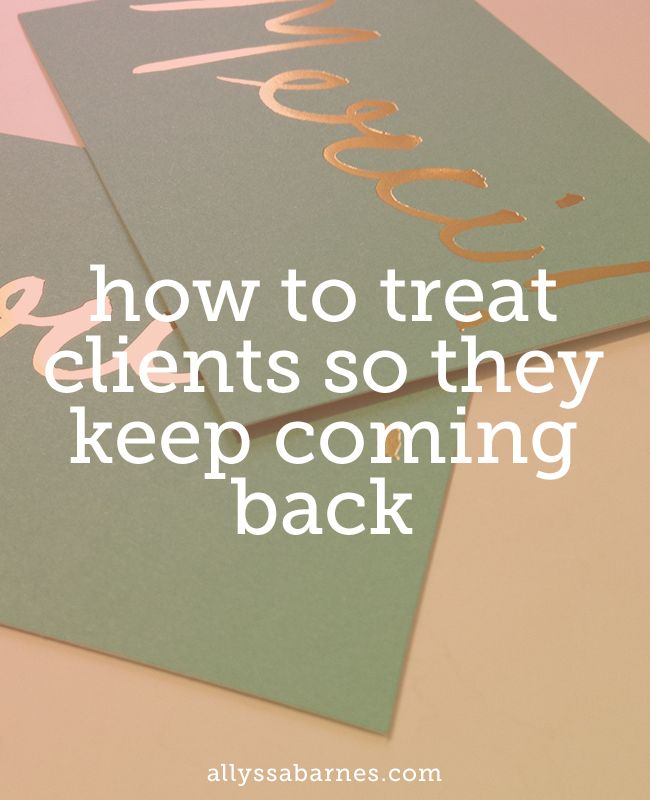 How to Treat Clients So They Keep Coming Back (or What My Mechanic Taught Me About Customer Service)