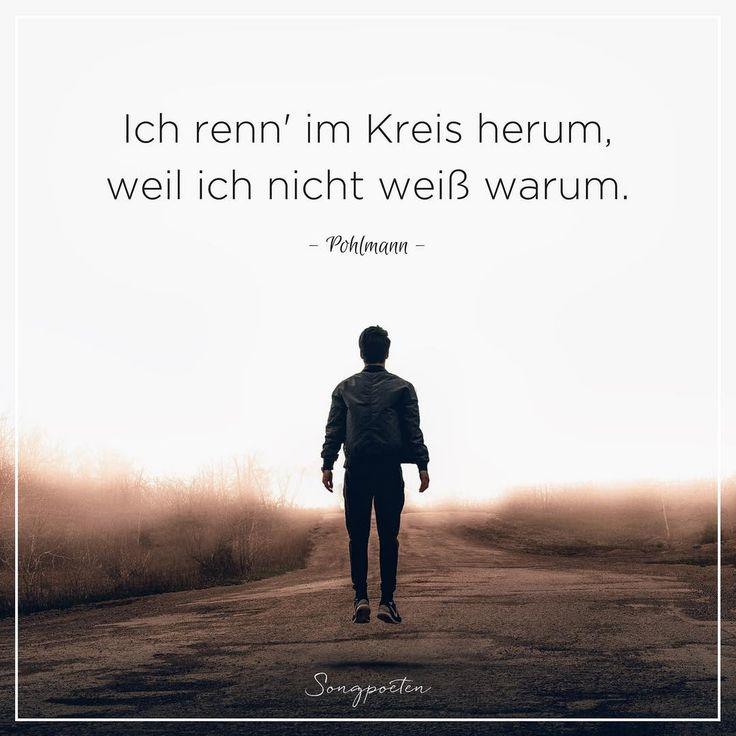 """Ich renn' im Kreis herum, weil ich nicht weiß warum. - Pohlmann - Stark bleiben ;) Der Song """"Schreib mir"""" von Pohlmann ist auch auf unseren Playlisten, der Link dazu steht in der Bio. #pohlmann#schreibmir#nixohnegrund#sehnsucht#warten#songquotes#songpoeten#songzitat#sprueche#songtext#musikpoesie#visualstatements#schoenezitate#madeingermany#lyricsoftheday#songtextweisheiten#schoenesprueche#visualstatements#quote#quotes#zitat#zitate#zitatezumnachdenken#zitateaufdeutsch#zitateundsprueche"""