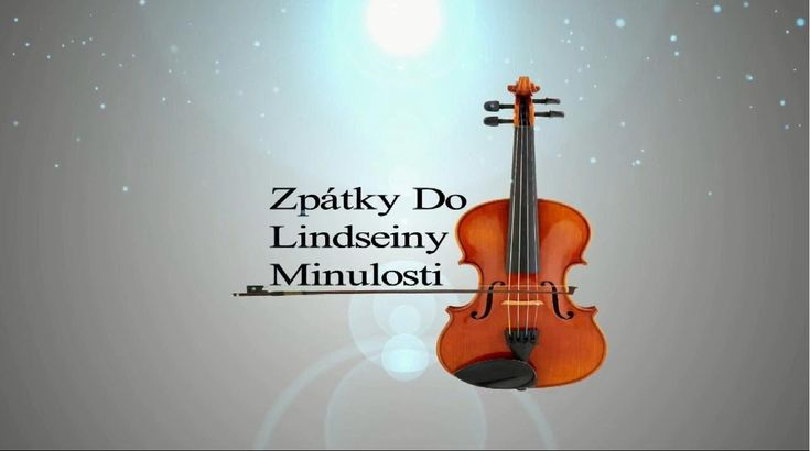 Zpátky do Lindseyiny minulosti - sedmý díl / rok 2012 Back to Lindsey's past - episode seven / year 2012
