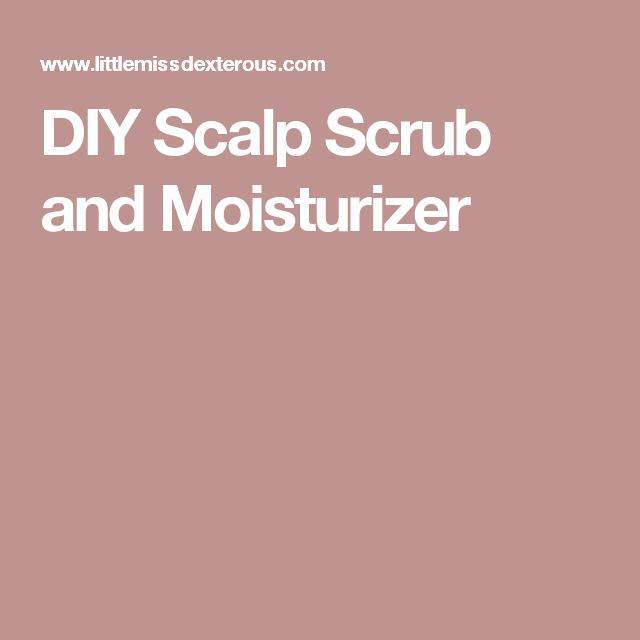DIY Scalp Scrub and Moisturizer