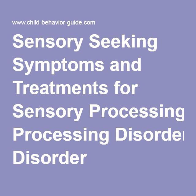 Sensory Seeking Symptoms and Treatments for Sensory Processing Disorder