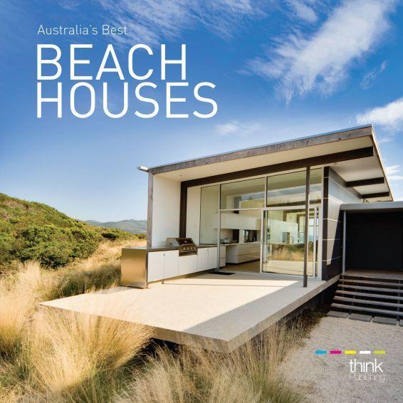 Australias Best Beach Houses.Think Publishing - Лучшие Австралийские Дома на Побережье