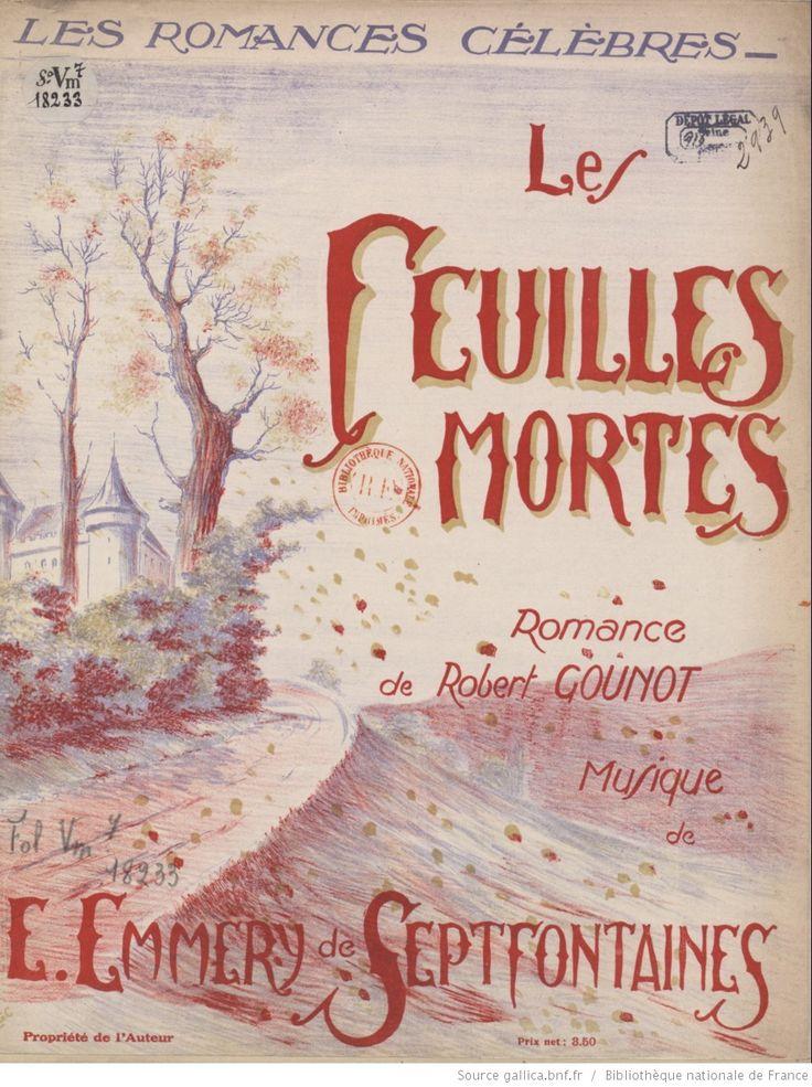 Les Feuilles mortes. Paroles et romance de Robert Gounot. Chant et piano
