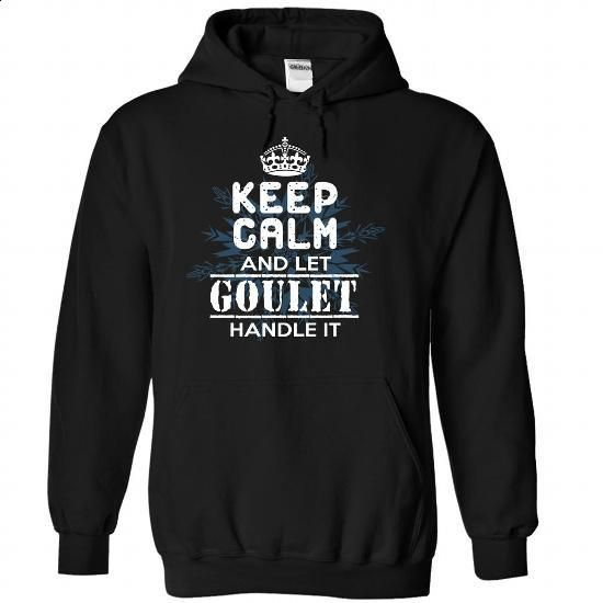 Keep Calm and Let GOULET Handle It - #tshirt upcycle #oversized hoodie. I WANT THIS => https://www.sunfrog.com/Automotive/Keep-Calm-and-Let-GOULET-Handle-It-taekkhvyyv-Black-30194237-Hoodie.html?68278