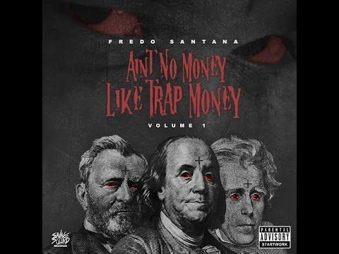 Fredo Santana - Ain't No Money Like Trap Money Intro [Ain't No Money Like Trap Money] [HQ] Fredo Santana - Ain't No Money Like Trap Money | Hosted By: DJ Holiday Track List: 1 - Ain't No Money Like Trap Money Intro {Prod. By TrapMoneyBenny} 2 - Keep Gettin' Money (Feat. Kevin Gates) {Prod. By HurtBoyAG} 3 - How You Want It {Prod. By HurtBoyAG} 4 - Where Yo Trap At (Feat. Lil Durk & Lil Reese) 5 - Dope Game (Feat. Chief Keef) {Prod. By HurtBoyAG} 6 - I'm Going (Feat. Ben West) {Prod. By…