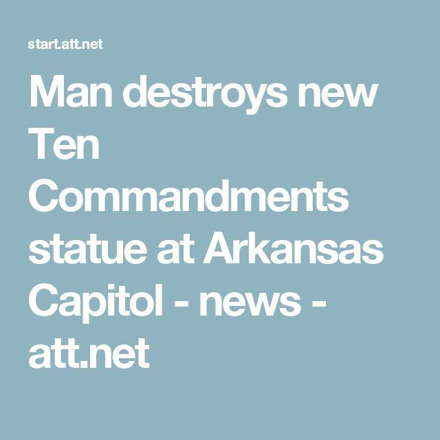 Man destroys new Ten Commandments statue at Arkansas Capitol - news - att.net