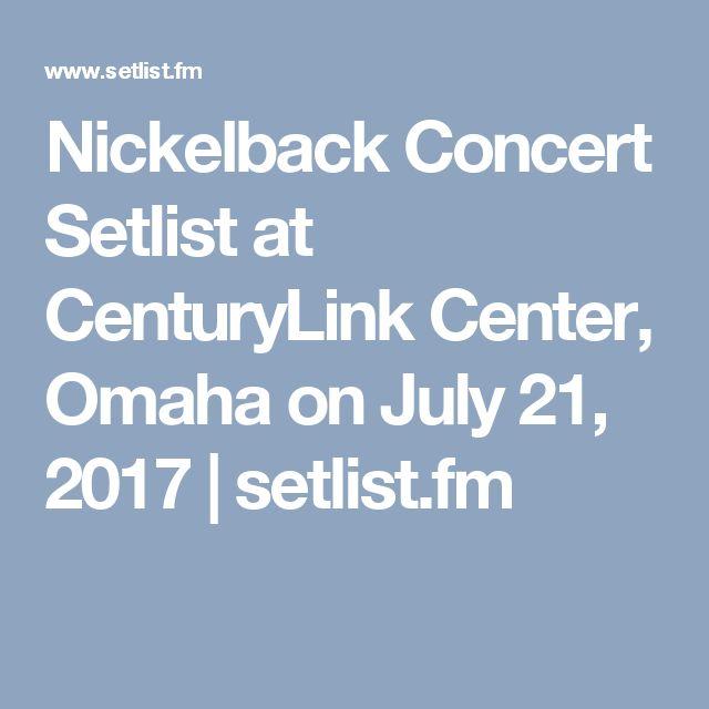 Nickelback Concert Setlist at CenturyLink Center, Omaha on July 21, 2017 | setlist.fm