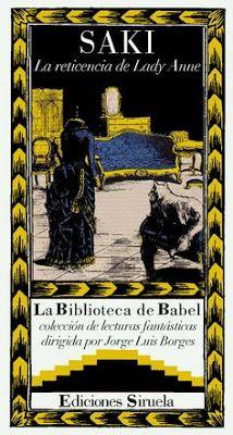 """Borges todo el año: Jorge Luis Borges: Prólogo a """"La reticencia de Lady Anne"""" de Saki - Portada de La reticencia de Lady Anne  Traducción y prólogo de Jorge Luis Borges. Col. La Biblioteca de Babel"""