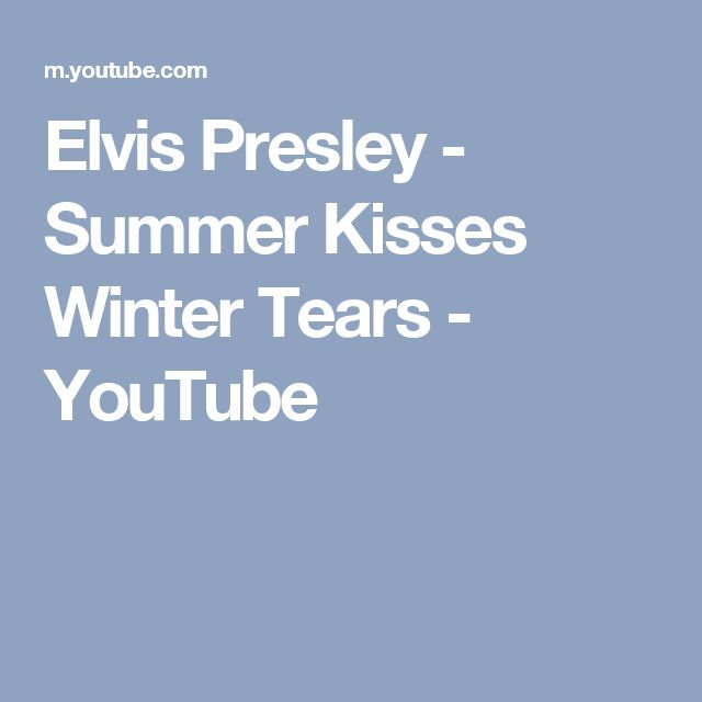 Elvis Presley - Summer Kisses Winter Tears - YouTube