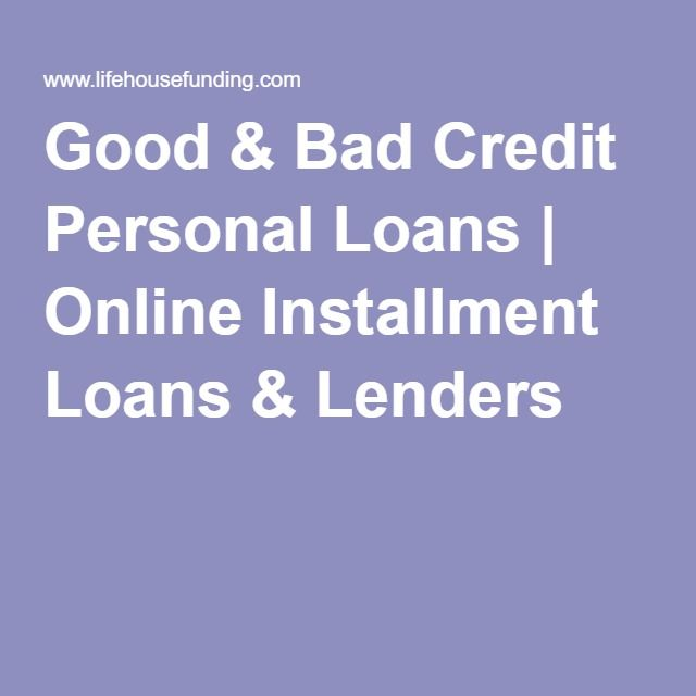 Good & Bad Credit Personal Loans | Online Installment Loans & Lenders