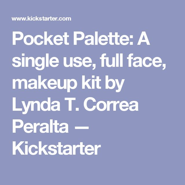 Pocket Palette: A single use, full face, makeup kit by Lynda T. Correa Peralta —  Kickstarter