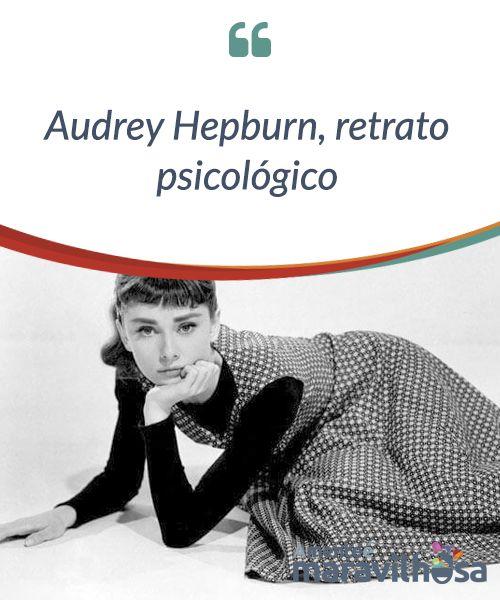 Audrey Hepburn, retrato psicológico.  Apesar dos mais de 20 anos #passados desde a sua morte, Audrey Hepburn continua sendo um #ícone atraente, que um dia Andy Warhol #imortalizou em suas #pinturas Pop Art.