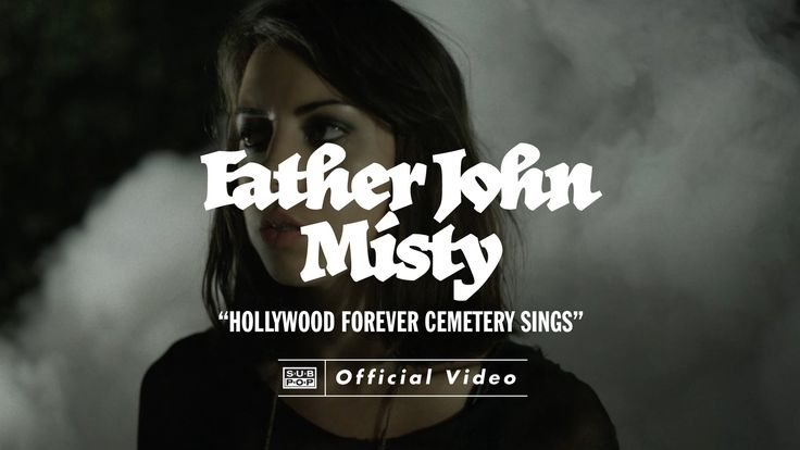 """Mister we are the Weirdos"" Father John Misty - Hollywood Forever Cemetery Sings [OFFICIAL VIDEO]"